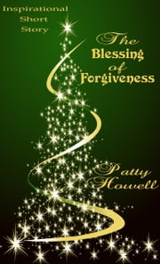 The Blessing of Forgiveness ebook by Patty Howell