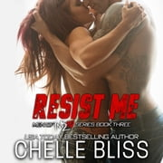 Resist Me - A Romantic Suspense Novel audiobook by Chelle Bliss
