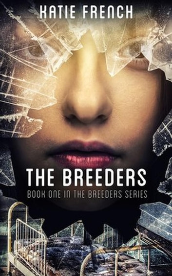 The Breeders - The Breeders Series, #1 ebook by Katie French