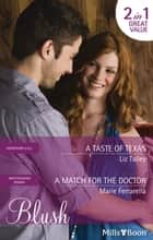 A Taste Of Texas/A Match For The Doctor ebook by Liz Talley, Marie Ferrarella