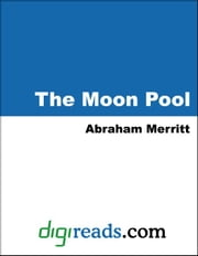 The Moon Pool ebook by Merritt, Abraham