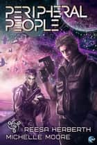 Peripheral People ebook by Reesa Herberth, Michelle Moore