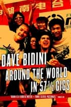 Around the World in 57 1/2 Gigs ebook by Dave Bidini