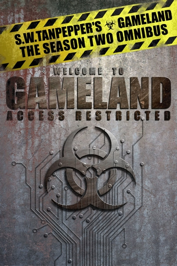 S.W. Tanpepper's GAMELAND: Season Two Omnibus (Episodes 9-11) - Signs of Life, A Dark and Sure Descent, and Dead Reckoning ebook by Saul Tanpepper