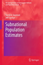 Subnational Population Estimates ebook by David A. Swanson,Jeff Tayman