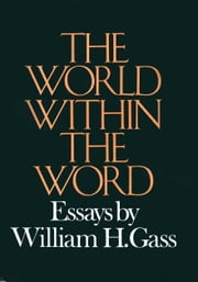 World Within The Word ebook by William H. Gass