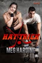 Hat Trick ebook by Meg Harding
