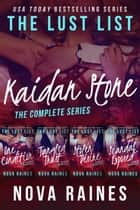 The Lust List: Kaidan Stone ebook by Nova Raines,Mira Bailee