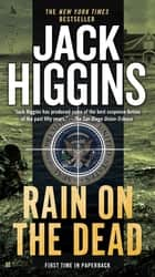 Rain on the Dead ebook by Jack Higgins