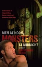 Men at Noon Monsters At Midnight ebook by Christopher Pierce