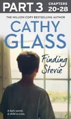 Finding Stevie: Part 3 of 3: A dark secret. A child in crisis. ebook by Cathy Glass