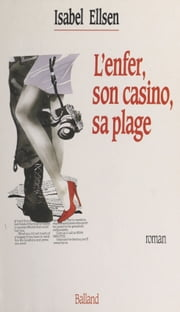 L'enfer, son casino, sa plage - Roman ebook by Isabel Ellsen
