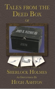 Tales From the Deed Box of John H. Watson MD ebook by Hugh Ashton