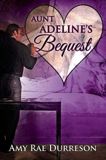 Aunt Adeline's Bequest ebook by Amy Rae Durreson