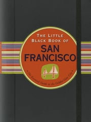 The Little Black Book of San Francisco, 2011 Edition ebook by Marlene Goldman