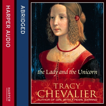 The Lady and the Unicorn audiobook by Tracy Chevalier,Kati Nicholl