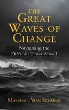 The Great Waves of Change ebook by Marshall Vian Summers