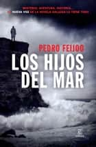 Los hijos del mar ebook by Pedro Feijoo