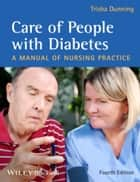 Care of People with Diabetes ebook by Trisha Dunning
