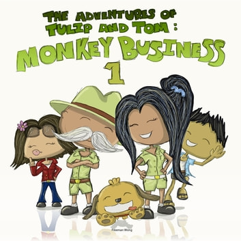 The Adventures of Tulip and Tom - Monkey Business 1 ebook by Freeman Wong