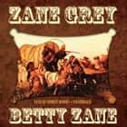 Betty Zane audiobook by Zane Grey