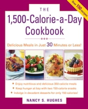 The 1500-Calorie-a-Day Cookbook ebook by Nancy Hughes