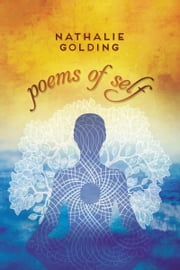 Poems of Self ebook by Nathalie Golding