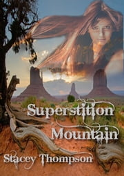 Superstition Mountain ebook by Stacey Thompson