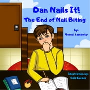 Dan Nails It! The End of Nail Biting audiobook by Vered Kaminsky