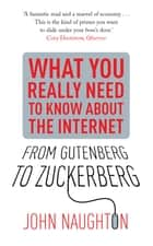 From Gutenberg to Zuckerberg - What You Really Need to Know About the Internet ebook by John Naughton