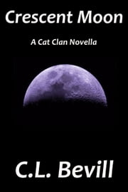 Crescent Moon ebook by C.L. Bevill