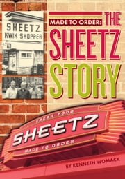 Made to Order - The Sheetz Story ebook by Kenneth Womack