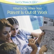 What to Do When Your Parent Is Out of Work ebook by Lynette, Rachel