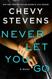 Never Let You Go ebook by Chevy Stevens