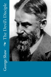 The Devil's Disciple ebook by George Bernard Shaw