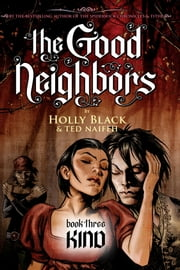 The Good Neighbors #3: Kind ebook by Holly Black,Ted Naifeh