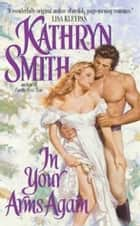 In Your Arms Again ebook by Kathryn Smith