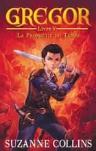 Gregor 5 - La Prophétie du Temps ebook by Suzanne Collins