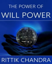 The Power of Will Power ebook by Rittik Chandra