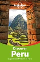 Lonely Planet Discover Peru ebook by Lonely Planet, Carolina A Miranda, Carolyn McCarthy,...