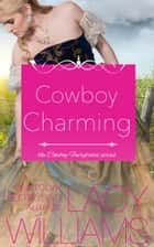 Cowboy Charming - contemporary fairy tale romance ebook by Lacy Williams