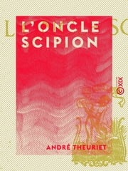 L'Oncle Scipion ebook by André Theuriet