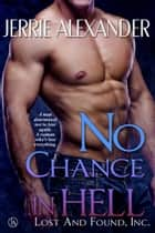 No Chance in Hell - Book Three 電子書籍 by Jerrie Alexander