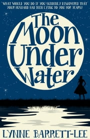The Moon Underwater ebook by Lynne Barrett-Lee