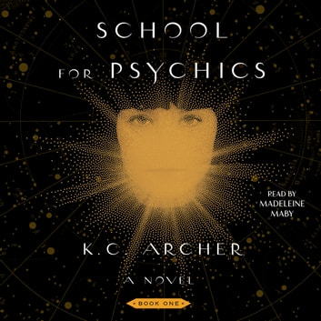 School for Psychics - Book One audiobook by K.C. Archer