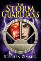 The Storm Guardians - Book Two ebook by Stephen Zimmer