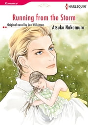 RUNNING FROM THE STORM - Harlequin Comics ebook by Lee Wilkinson, Atsuko Nakamura