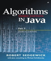 Algorithms in Java, Part 5 - Graph Algorithms: Graph Algorithms ebook by Robert Sedgewick