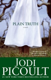 Plain Truth - A Novel ebook by Kobo.Web.Store.Products.Fields.ContributorFieldViewModel