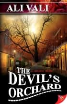 The Devil's Orchard ebook by Ali Vali